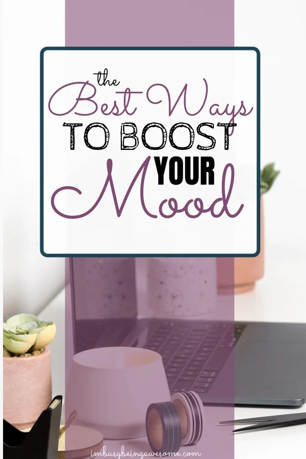 boost your mood when you're feeling down