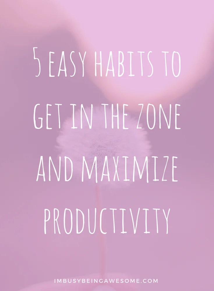 5 smart habits to get in the zone and maximize productivity, health, habits, smart, healthy, organize, goals, success, succeed, productivity, zone, #health, #habits, #smart, #healthy, #organize, #goals, #success, #succeed, #productivity, #zone, #getinthezone #tipsandtricks