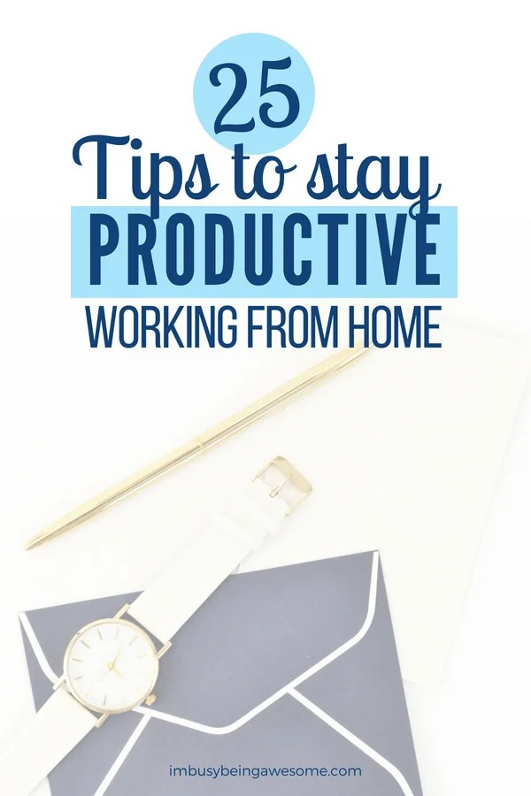 25 tips to stay productive at home. Calling all stay at home moms, mompreneurs, girl bosses, and entrepreneurs, if you want to increase your productivity, this post is for you. #girlboss #entrepreneur #mompreneur #sahm #productivitytips #productivity #workfromhome