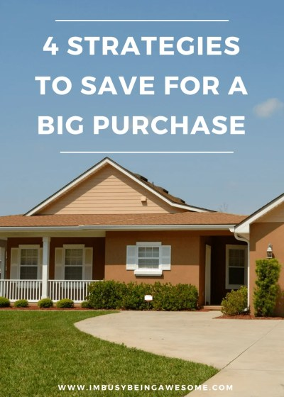 4 Strategies to Save Money For A Big Purchase