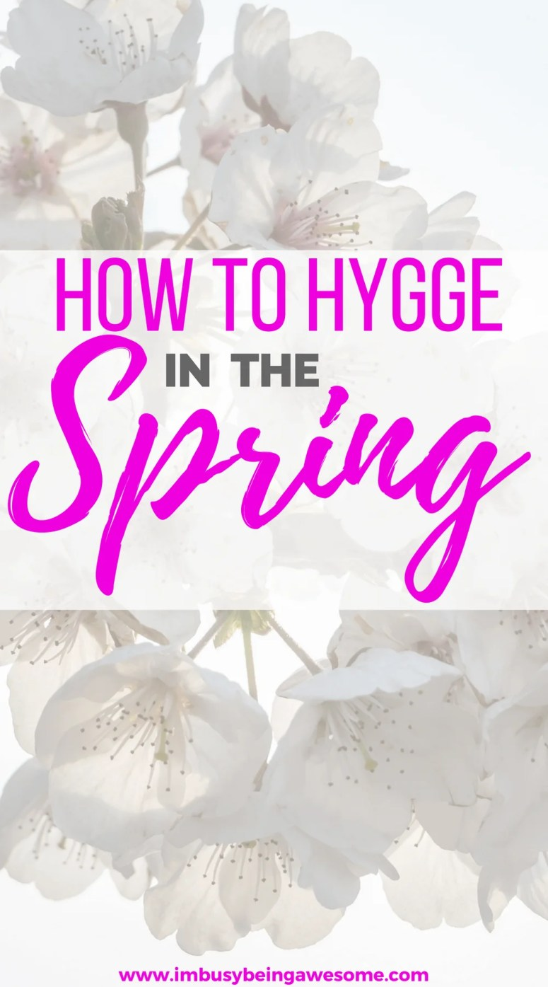 4 ways to hygge in the spring. hygge, what is hygge, hygge in the spring, hygge in the summer, danish living, #hyggelife #hyggeliving #hygge #springtime #minimalist #declutter #homedecor