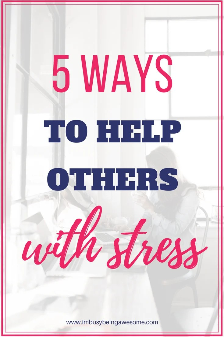How to Help Others with Stress Stress management, mental health, help others, caregiver, stress, anxiety, #stressmanagement #stress #mentalhealth #helpingothers #caregiver #anxiety