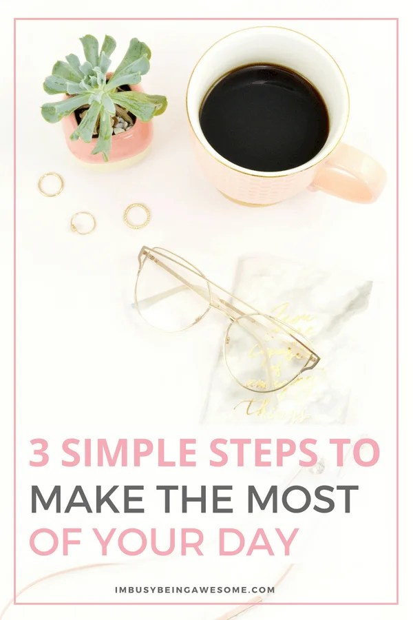 3 simple steps to make the most of every day. Are you looking for tips to increase productivity at work and life? Do you need time management tips and daily schedules so you stop procrastinating and stay focused? I have you covered. #timemanagement #productivitytips #worklifebalance