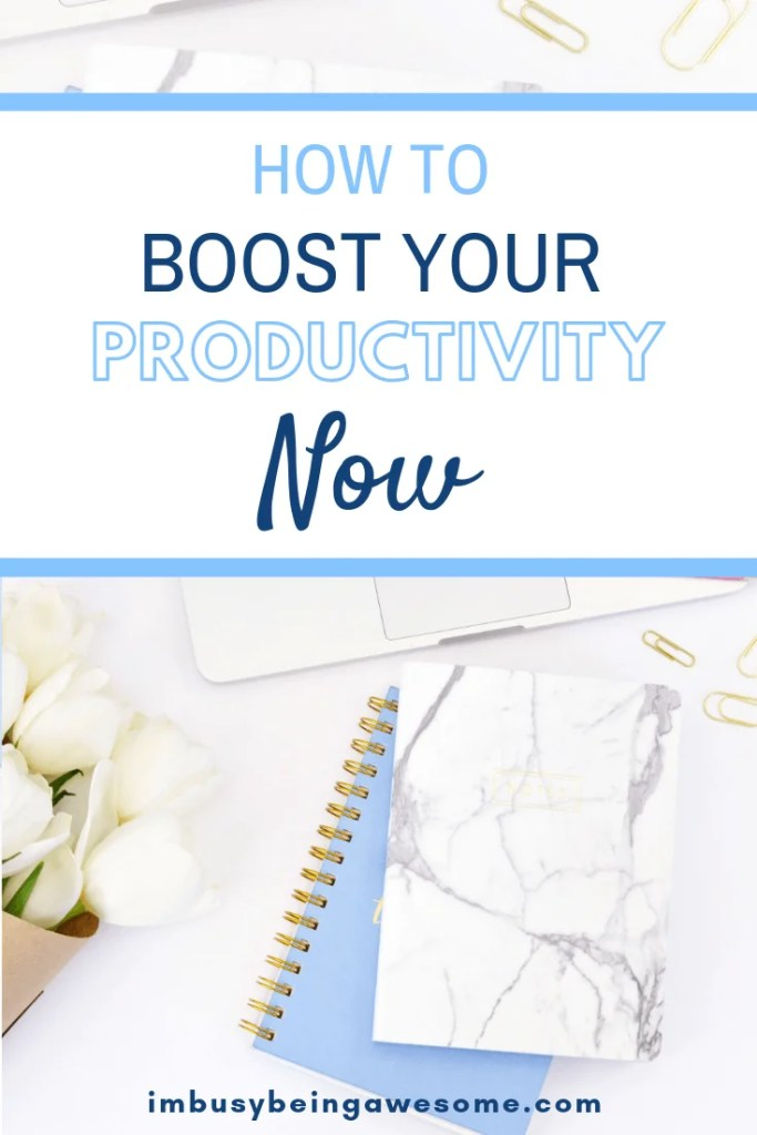 How to boost your productivity now