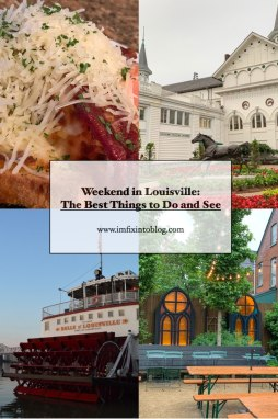 Weekend in Louisville: The Best Things to Do and See - I'm Fixin' To - @mbg0112