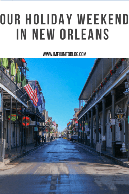 Our Holiday Weekend in New Orleans - I'm Fixin' To - @mbg0112