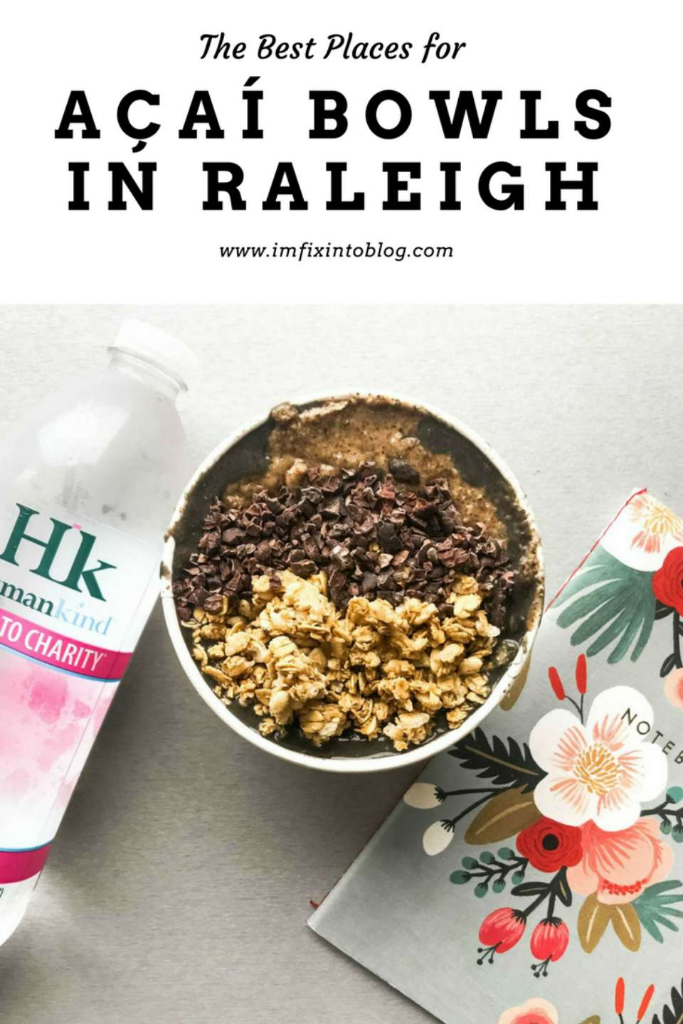 The Best Places for Açaí Bowls in Raleigh - I'm Fixin' To - @mbg0112