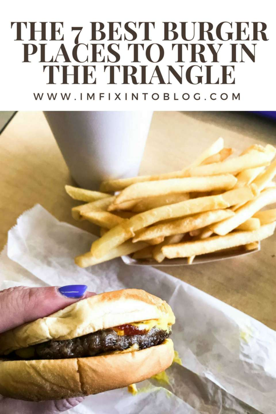 The 7 Best Burger Places to Try in Triangle - I'm Fixin' To - @mbg0112