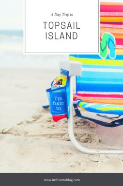 A Day Trip to Topsail Island - I'm Fixin' To - @mbg0112