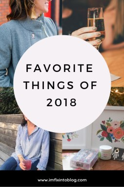 My Favorite Things of 2018 - I'm Fixin' To - @mbg0112