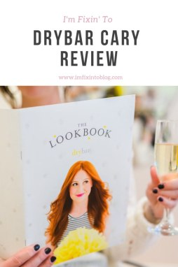 DryBar Cary Review featured by top North Carolina life and style blog, I'm Fixin' To