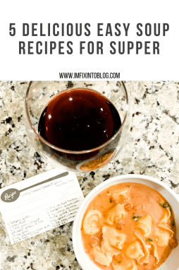 5 Delicious Easy Soup Recipes for Supper - I'm Fixin' To - @mbg0112