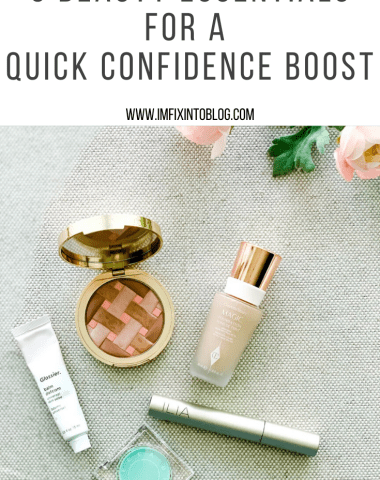 5 Beauty Essentials for a Quick Confidence Boost - I'm Fixin' To - @mbg0112