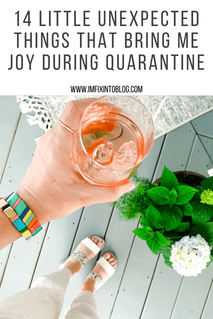 14 Little Unexpected Things that Bring Me Joy During Quarantine - I'm Fixin' To - @mbg0112