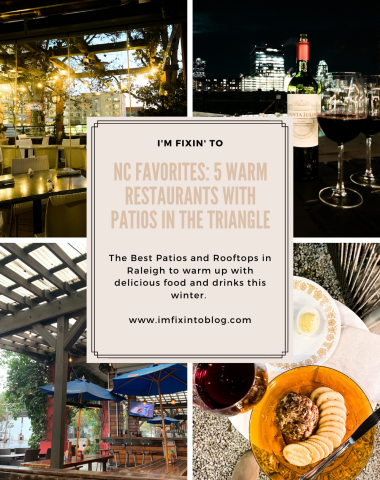 NC Favorites: 5 Warm Restaurants with Patios in the Triangle - I'm Fixin' To - @mbg0112