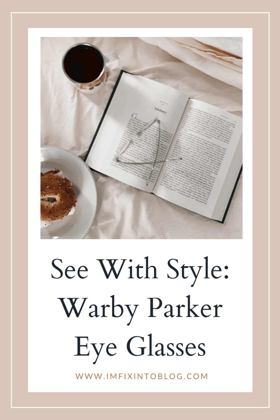 See With Style: Warby Parker Eye Glasses - I'm Fixin' To - @imfixintoblog |Warby Parker Eye Glasses by popular NC fashion blog, I'm Fixin' To: Pinterest image of a pair of Warby Parker glasses resting on top of an open book.