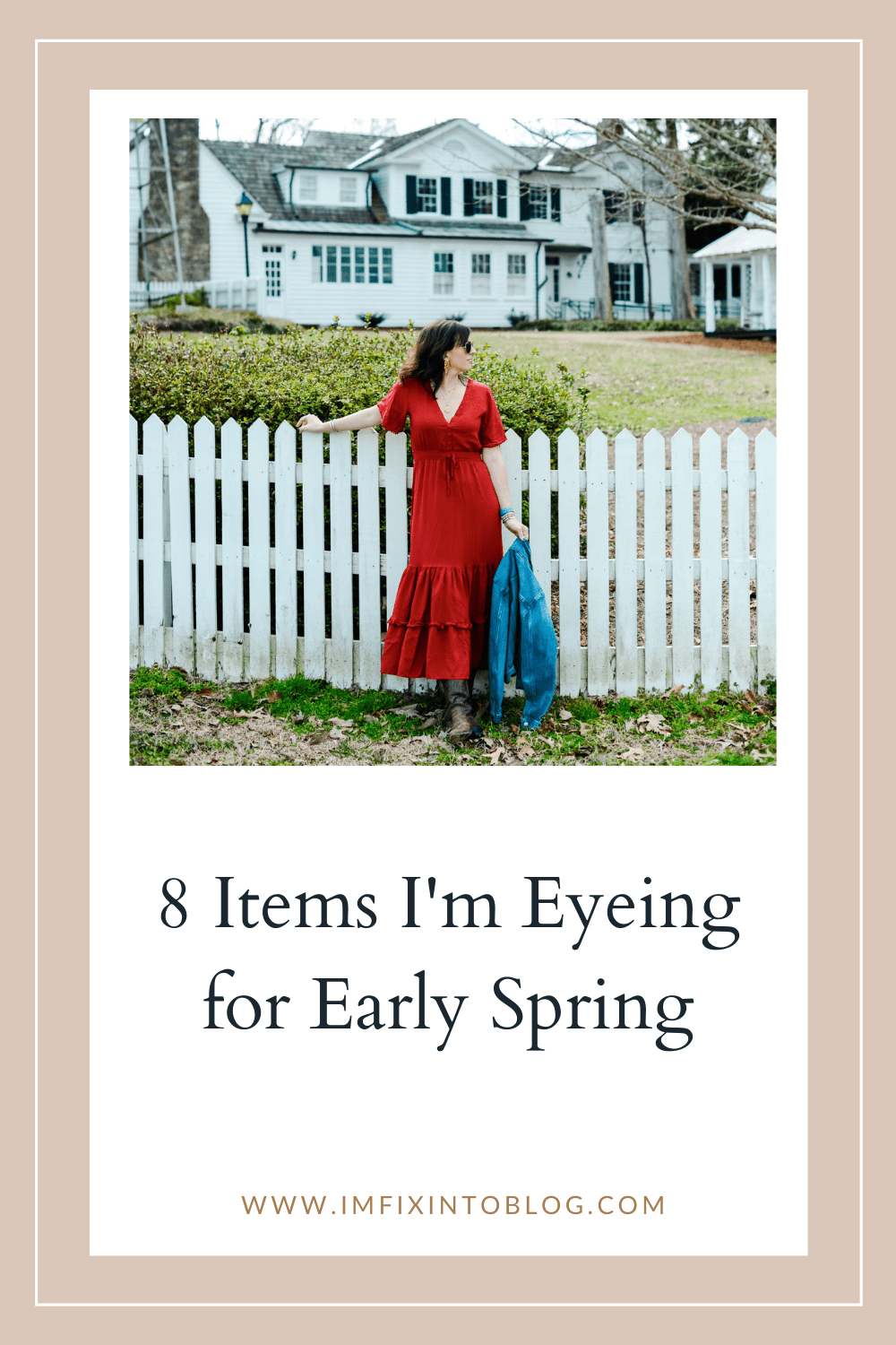 What I'm Eyeing for Early Spring - I'm Fixin' To - @imfixintoblog