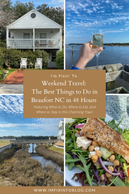 Weekend Travel: The Best Things to Do in Beaufort NC in 48 Hours - I'm Fixin' To - @imfixintoblog