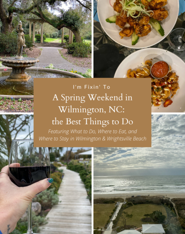 A Spring Weekend in Wilmington, NC: the Best Things to Do - I'm Fixin' To - @imfixintoblog