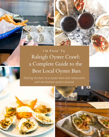 Raleigh Oyster Crawl: a Complete Guide to the Best Local Oyster Bars - I'm Fixin' To - @imfixintoblog