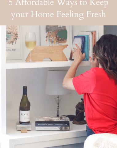 5 Affordable Ways to Keep your Home Feeling Fresh - I'm Fixin' To - @imfixintoblog