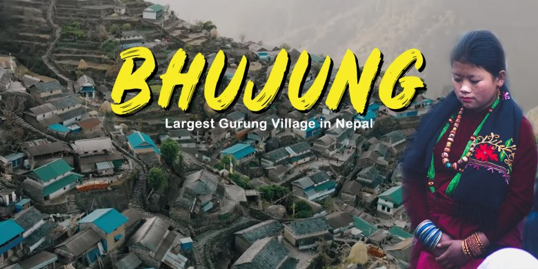 Bhujung-Largest Gurung Village in Nepal - Must Visit Place