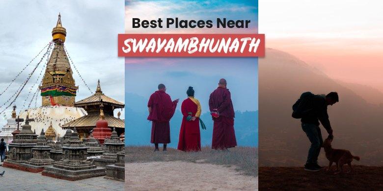 Best Places to Visit near Swayambhunath Stupa Kathmandu