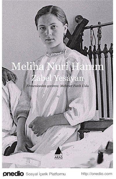 Zabel Yesayan / Meliha Nuri Hanım