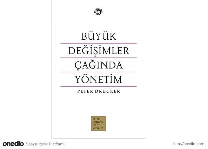 Büyük Değişimler Çağında Yönetim - Peter Drucker