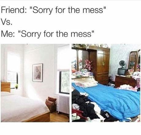 Sorry for the mess