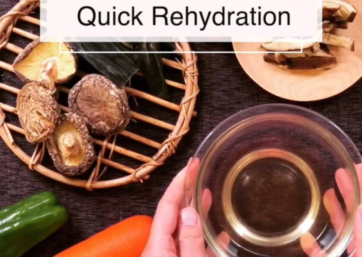 Quick and easy rehydration for dried Shiitake