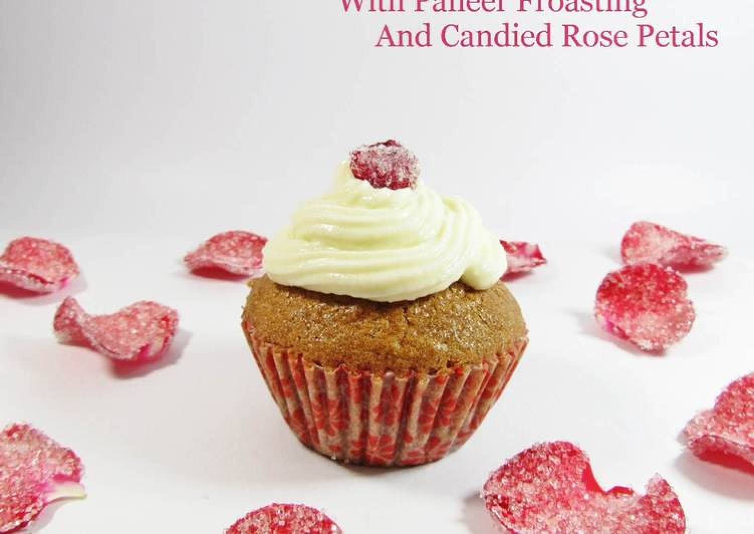 Millet Rose Cup Cake with Paneer Frosting and Candied Rose Petals