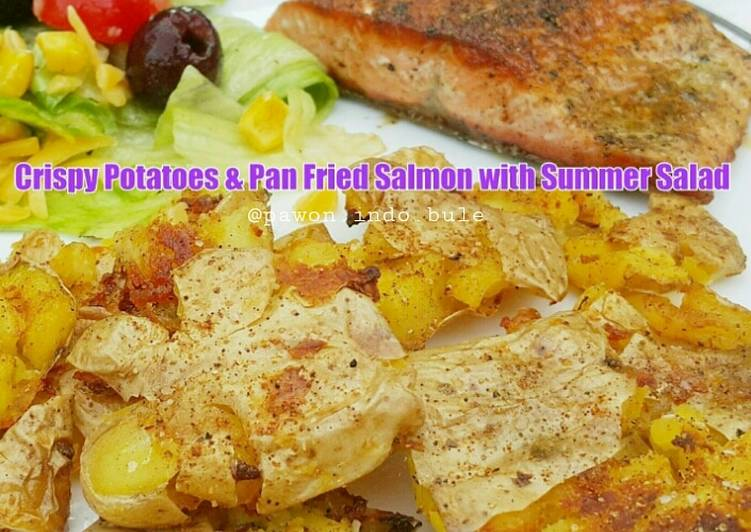 Recipe: Perfect Crispy Potatoes & Pan Fried Salmon with Summer Salad