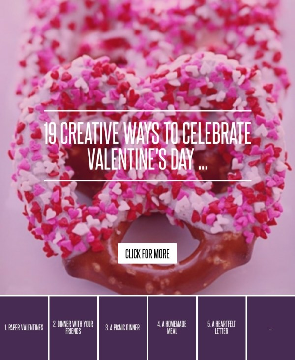 19 Creative Ways to Celebrate Valentine's Day ... Love