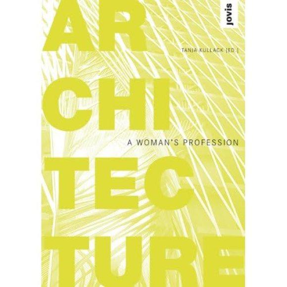 Architecture: A Woman's Profession
