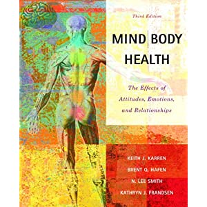 Mind/Body Health: The Effects of Attitudes, Emotions and Relationships