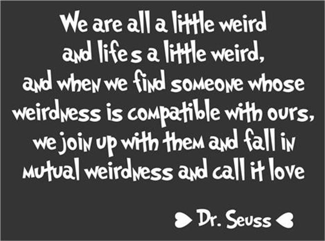 Dr Seuss Love Weird Quote