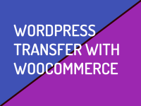 WordPress Transfer with WooCommerce