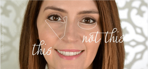 Treat your under eye as a triangle rather than a half-moon.