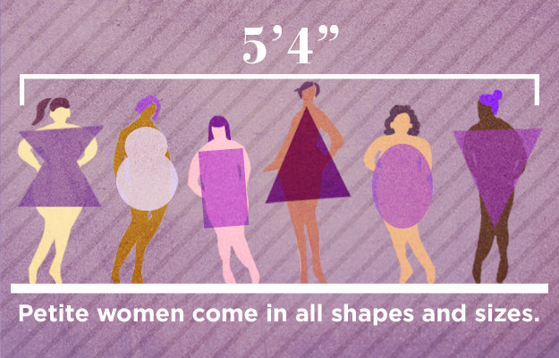 It refers to women who are 5'4 and under. Clothing labeled as petite is cut with that proportion in mind. Compared to standard items, you'll often find narrower shoulders and shorter inseams. So whether you're a size 00 or a size 16, if you're shorter, the petite section is worth a look. With that in mind, BuzzFeed Life turned to bloggers Jean Wang of Extra Petite, Kelly Tucker of Alterations Needed, and New York City-based stylist Cindy Gordon, for their best tips and tricks on nailing shorter style.