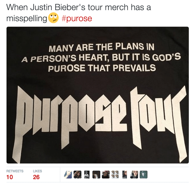 Because his tour name is Purpose, and it just so happens that the tour shirts misspelled the word in a bible quote they used.