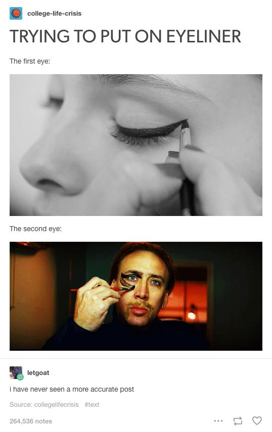 This eyeliner struggle: