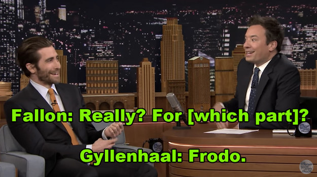 Fallon was even more shocked by the fact that Gyllenhaal was up for the lead role in the movie.