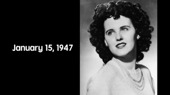 "On January 15, 1947, the remains of Elizabeth Short (now infamously known as ""The Black Dahlia"") were found."
