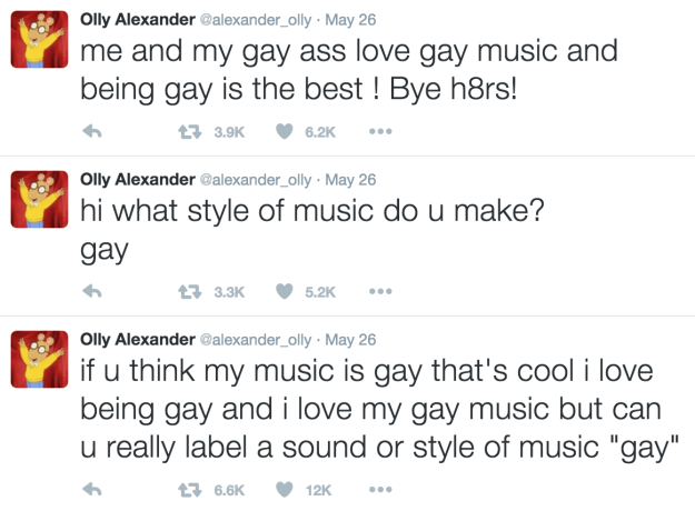 """""""If you think my music is gay that's cool, I love being gay and I love my gay music but can u really label a sound or style of music 'gay',"""" he wrote on Twitter."""