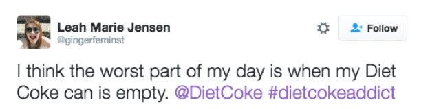 When being stuck in traffic or dealing with an ungrateful boss pales in comparison to running out of Diet Coke: