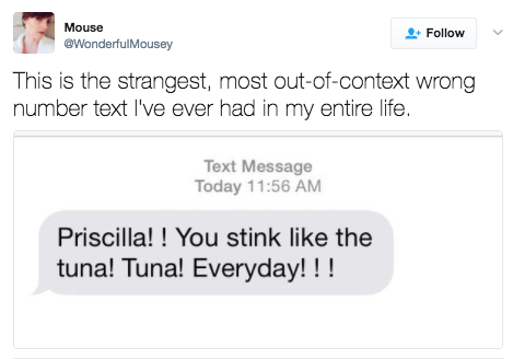 This person who got a text from someone who really wants Priscilla to know she smells like tuna: