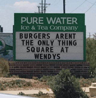 So about a month ago in Lubbock, Texas, Pure Water Ice & Tea company started major beef with its neighbor, Wendy's, with this sign: