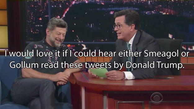 And while the aforementioned clip was quite impressive, Colbert requested one thing from Serkis before he departed: read President Trump's tweets in the voice of his iconic LOTR character.