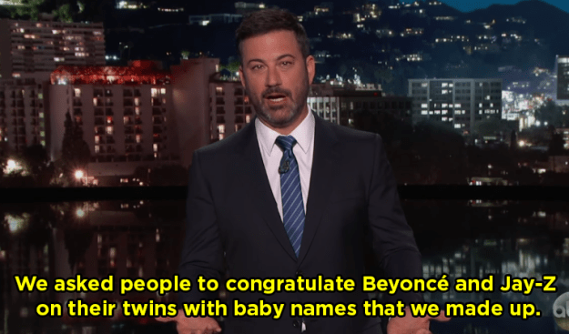 You probably know Jimmy Kimmel loves tricking people in man-on-the-street segments. This week, he had people congratulate Beyoncé and Jay-Z on the birth of their twins, but he gave them fake names.